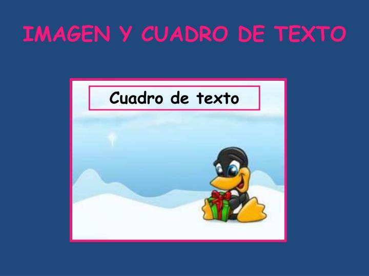 IMAGEN Y CUADRO DE TEXTO