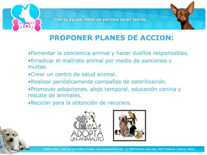 Fomentar la conciencia animal y hacer dueños responsables.