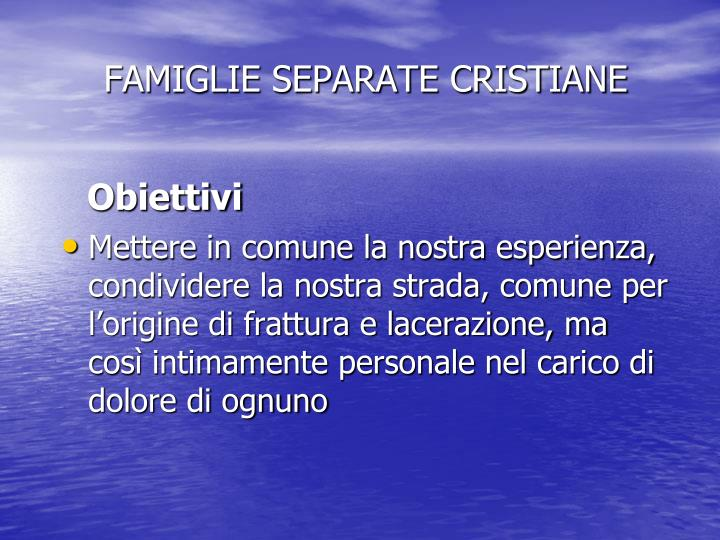 FAMIGLIE SEPARATE CRISTIANE