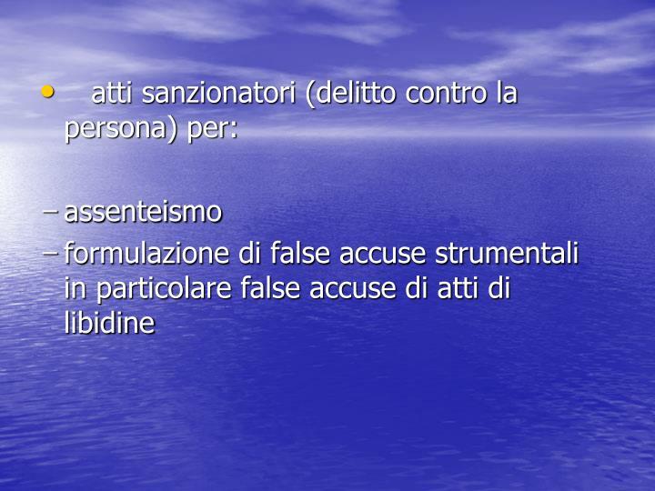 atti sanzionatori (delitto contro la persona) per: