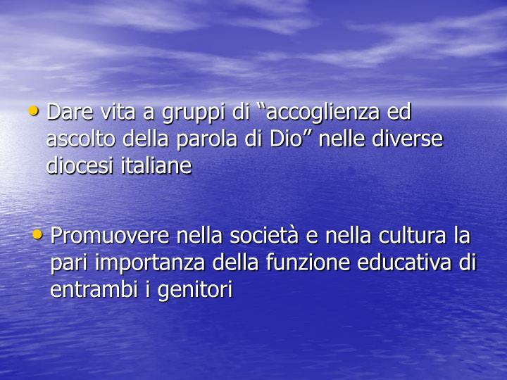 """Dare vita a gruppi di """"accoglienza ed ascolto della parola di Dio"""" nelle diverse diocesi italiane"""