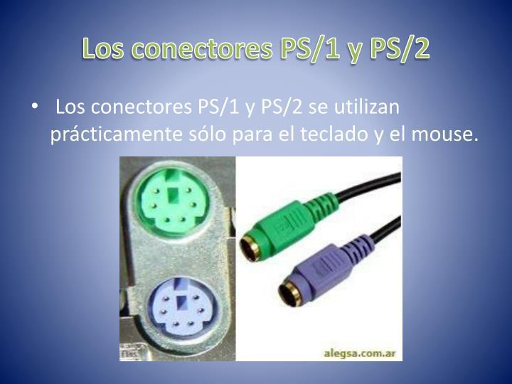 Los conectores PS/1 y PS/2