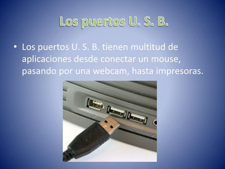 Los puertos U. S. B.