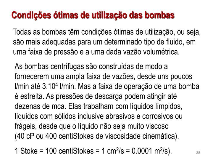 Todas as bombas têm condições ótimas de utilização, ou seja, são mais adequadas para um determinado