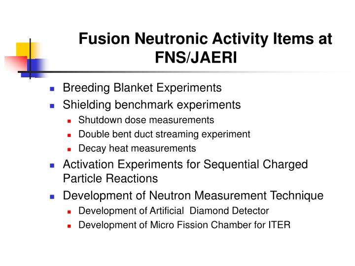 Fusion neutronic activity items at fns jaeri