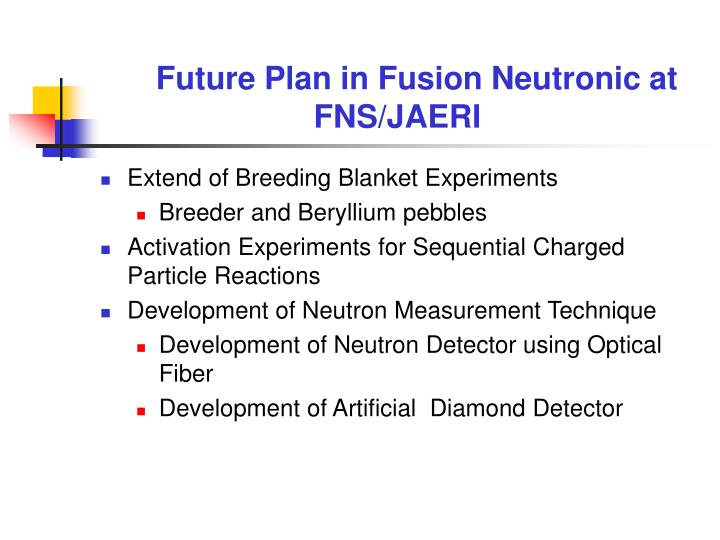 Future Plan in Fusion Neutronic at FNS/JAERI