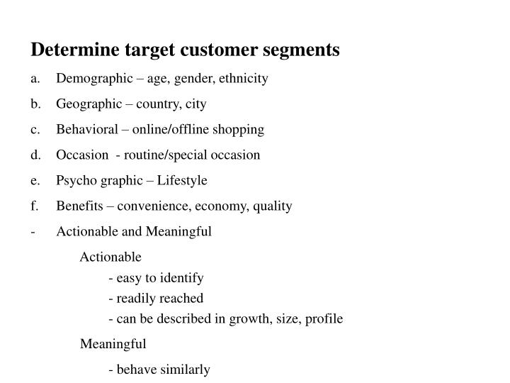 Determine target customer segments