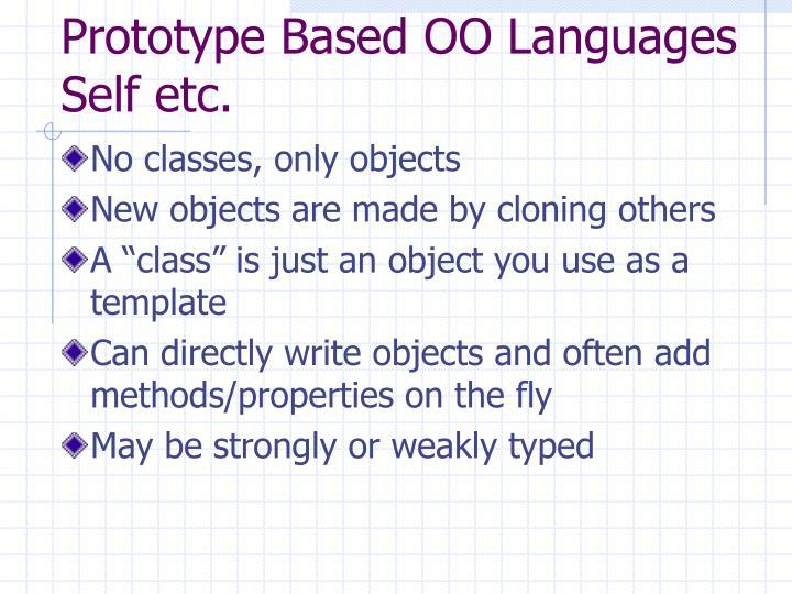 Prototype Based OO Languages