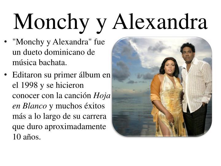 Monchy y Alexandra