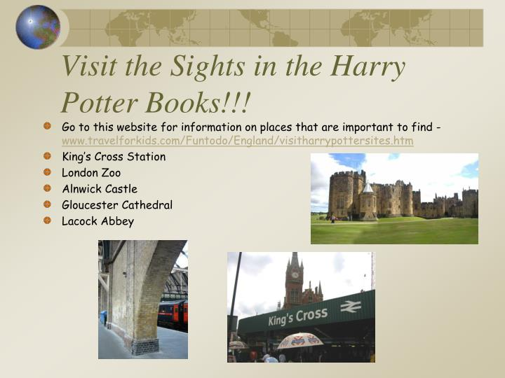 Visit the Sights in the Harry Potter Books!!!