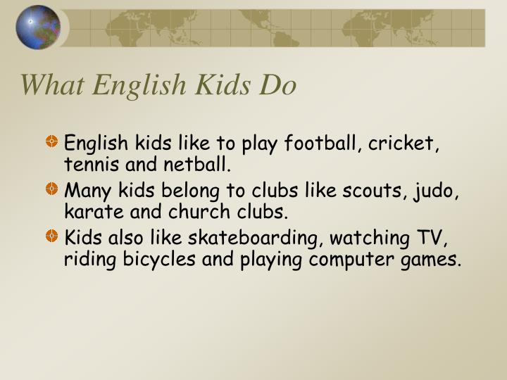 What English Kids Do