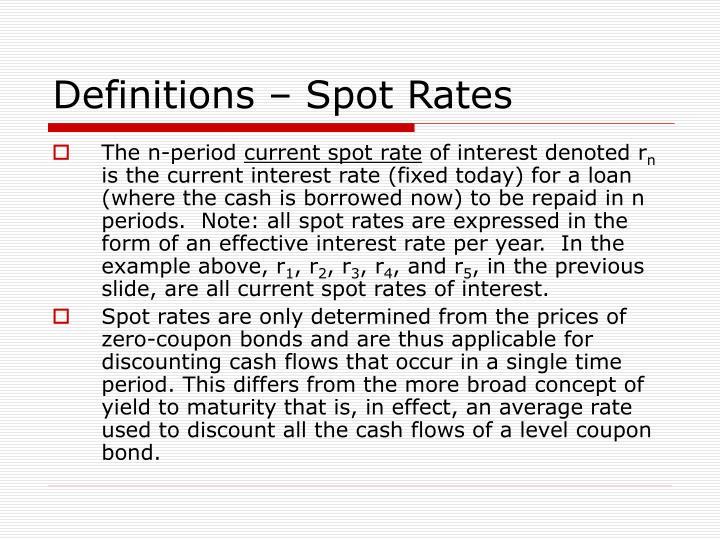 Definitions – Spot Rates