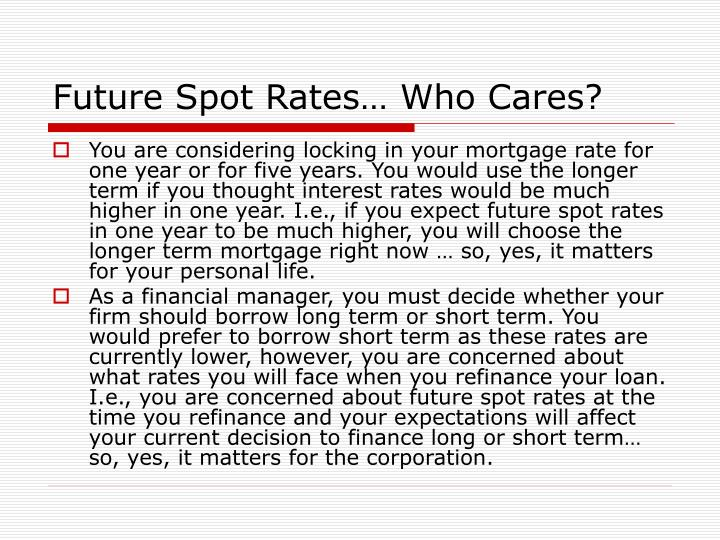 Future Spot Rates… Who Cares?