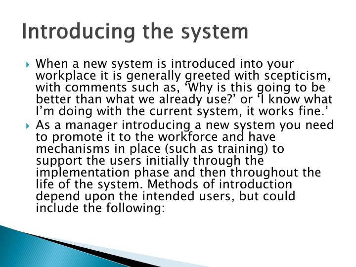 Introducing the system