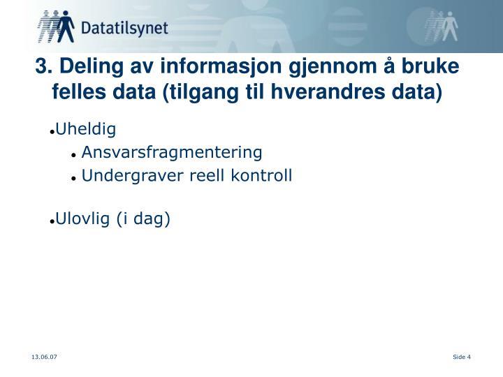 3. Deling av informasjon gjennom å bruke felles data (tilgang til hverandres data)