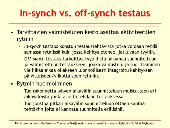 In-synch vs. off-synch testaus