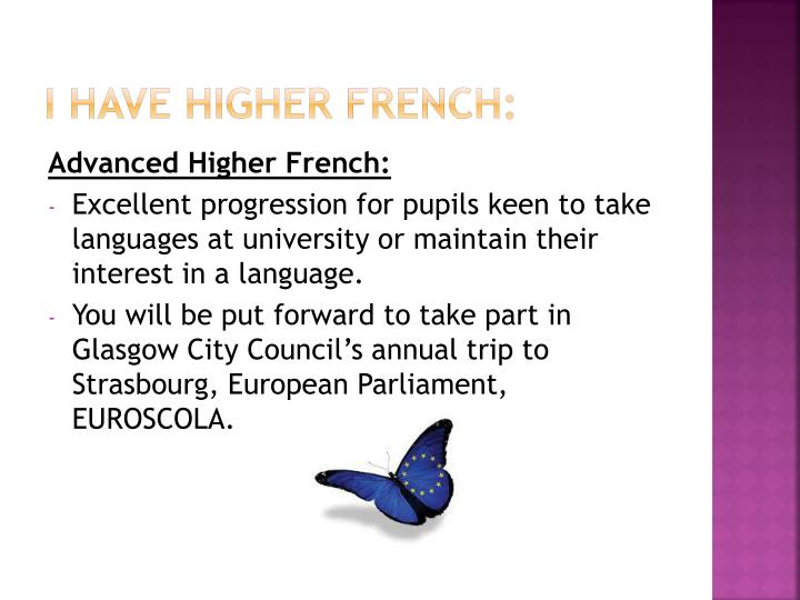 I have Higher French: