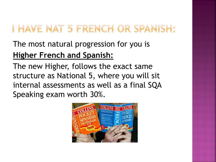 I have Nat 5 French or Spanish: