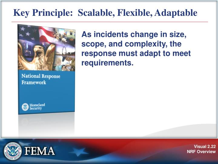 Key Principle:  Scalable, Flexible, Adaptable