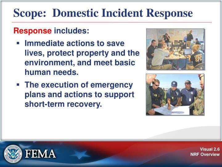 Scope:  Domestic Incident Response