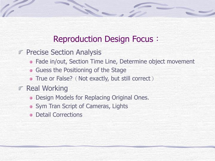 Reproduction Design Focus