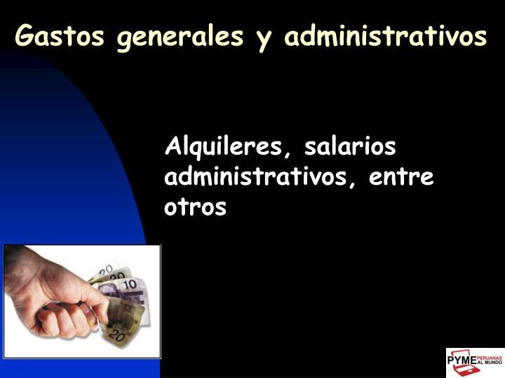 Gastos generales y administrativos