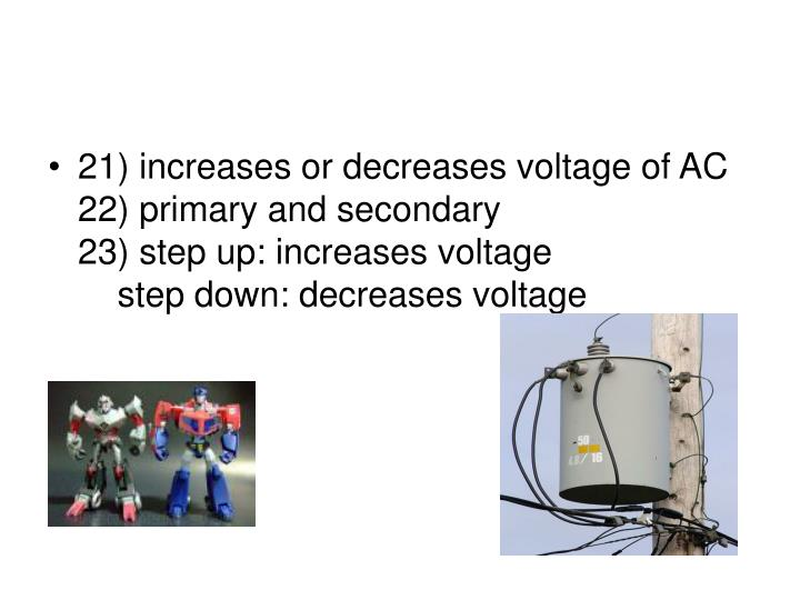 21) increases or decreases voltage of AC