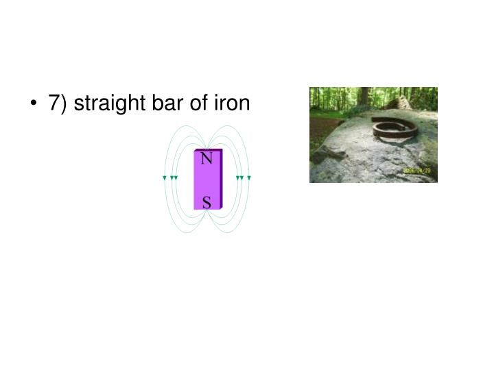 7) straight bar of iron