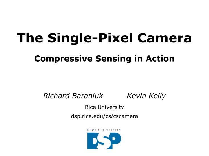 The Single-Pixel Camera
