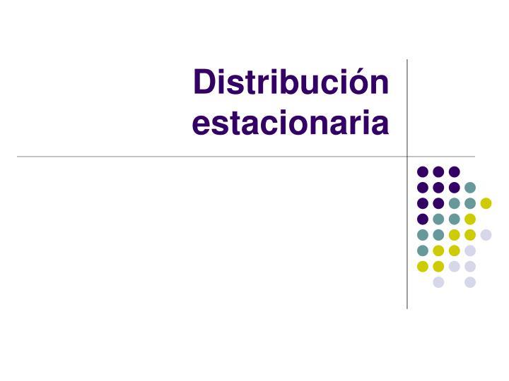 Distribución estacionaria