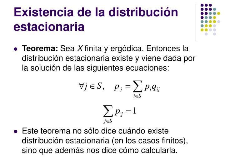 Existencia de la distribución estacionaria