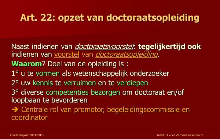 Art. 22: opzet van doctoraatsopleiding