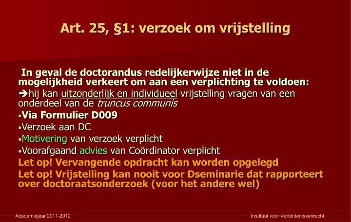 Art. 25, §1: verzoek om vrijstelling