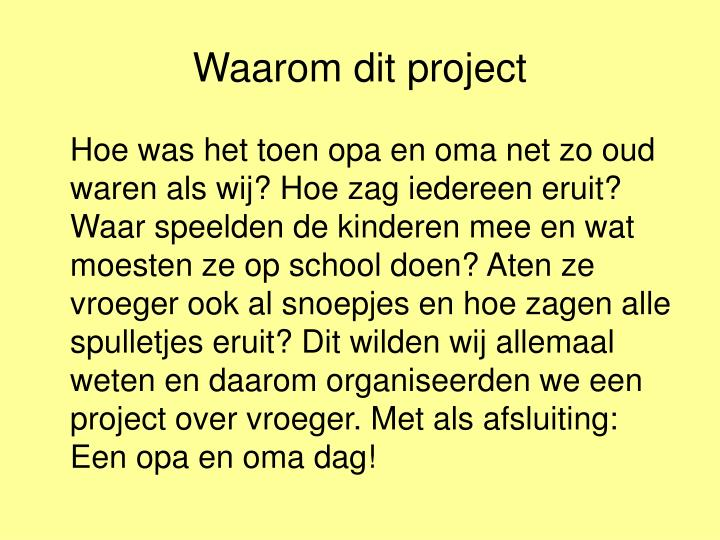 Waarom dit project