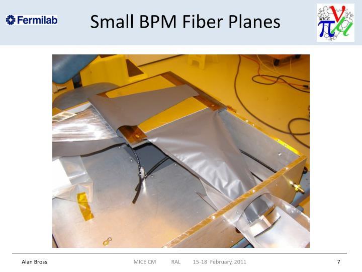 Small BPM Fiber Planes