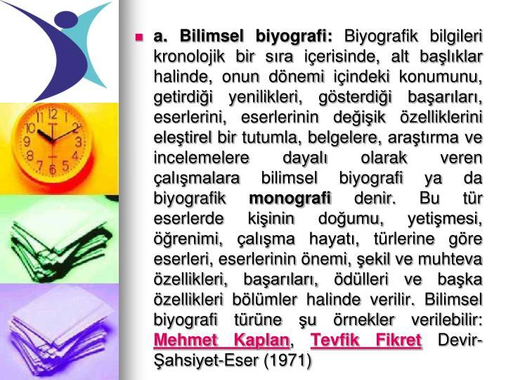 a. Bilimsel biyografi: