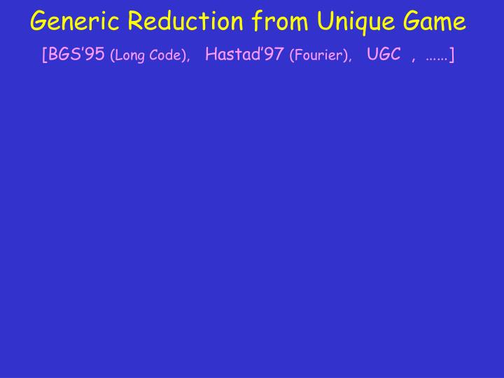 Generic Reduction from Unique Game