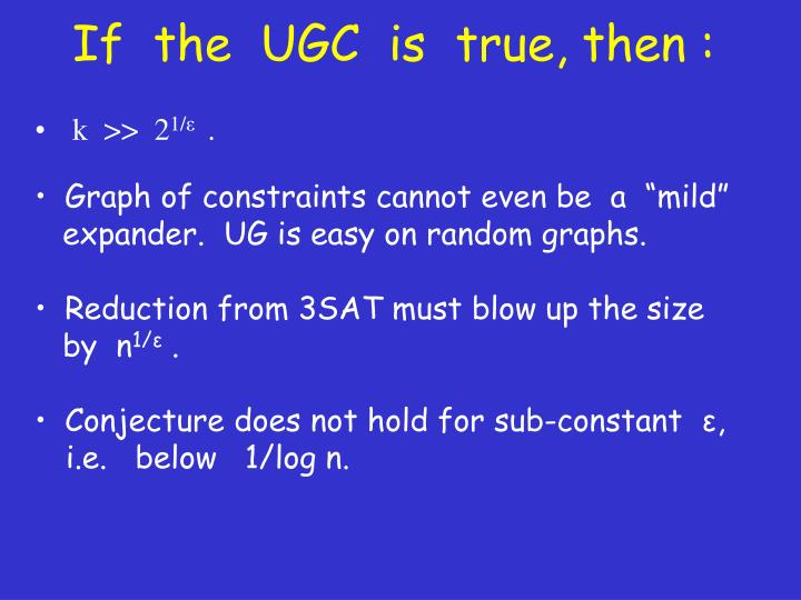 If  the  UGC  is  true, then :