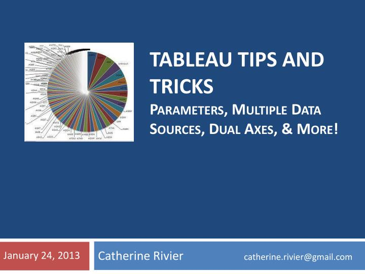 Tableau tips and tricks p arameters multiple data sources dual axes more