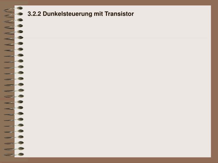3.2.2 Dunkelsteuerung mit Transistor