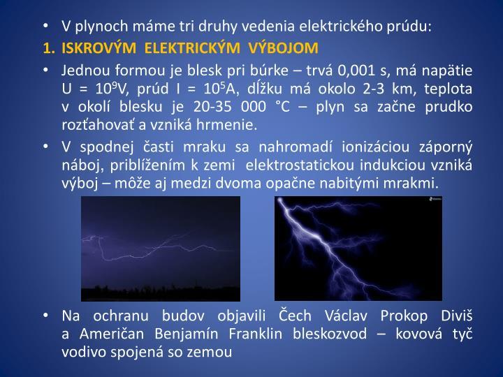 Vplynoch máme tri druhy vedenia elektrického prúdu: