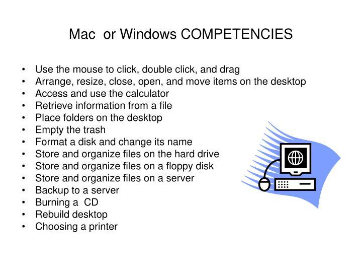 Mac  or Windows COMPETENCIES