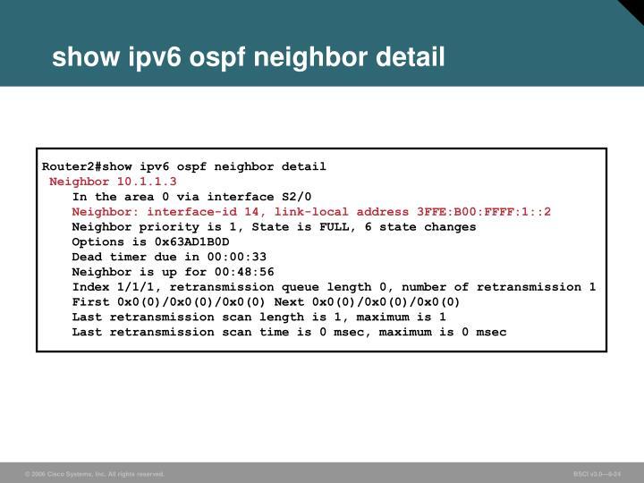 show ipv6 ospf neighbor detail