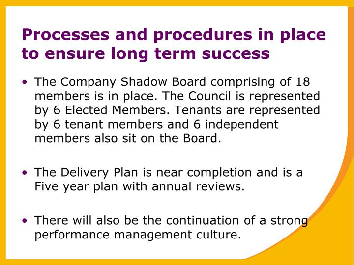 Processes and procedures in place to ensure long term success