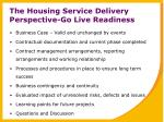 the housing service delivery perspective go live readiness