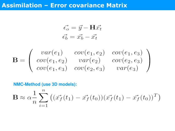 Assimilation – Error covariance Matrix