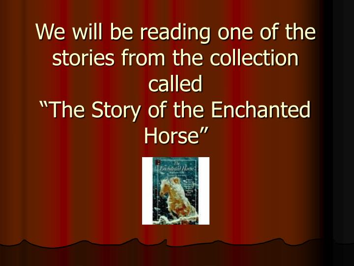We will be reading one of the stories from the collection called