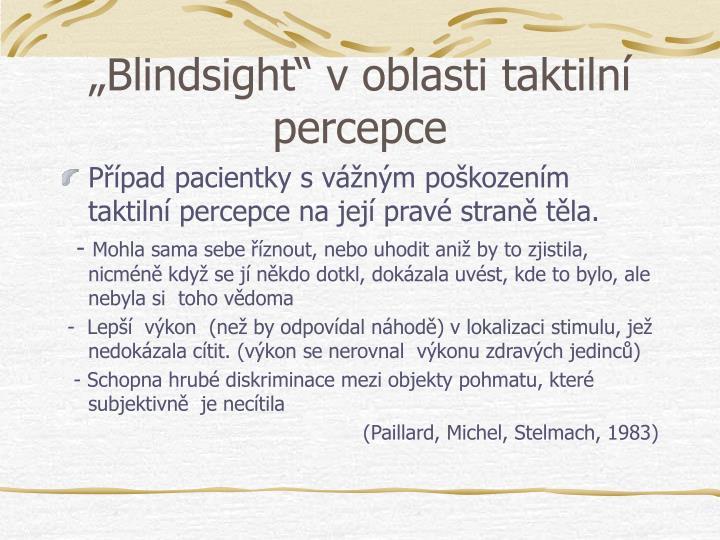 Blindsight v oblasti taktiln percepce