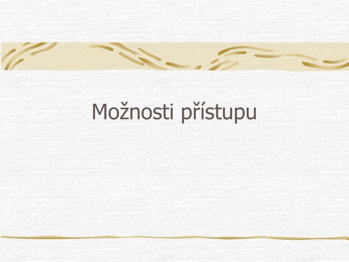 Monosti pstupu