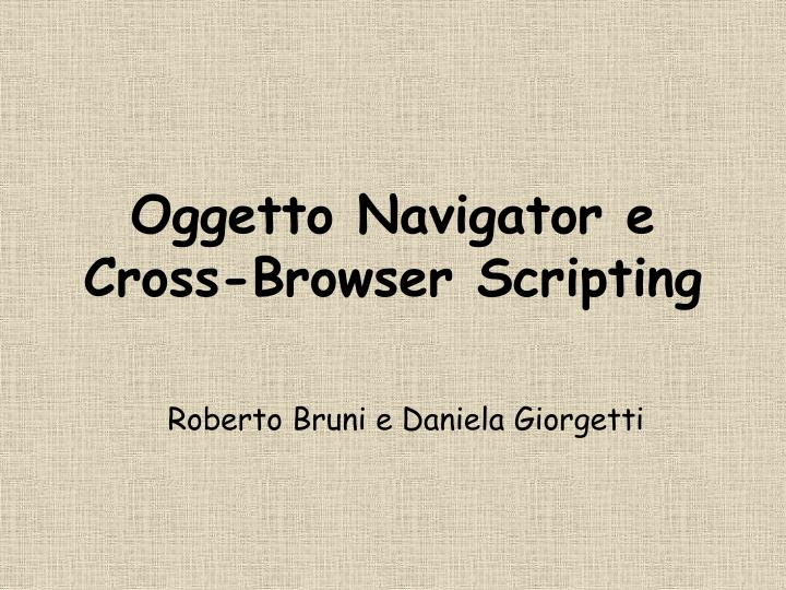 Oggetto navigator e cross browser scripting